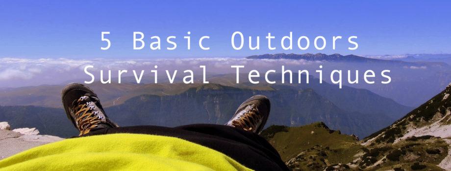 5 Basic Outdoors Survival Techniques