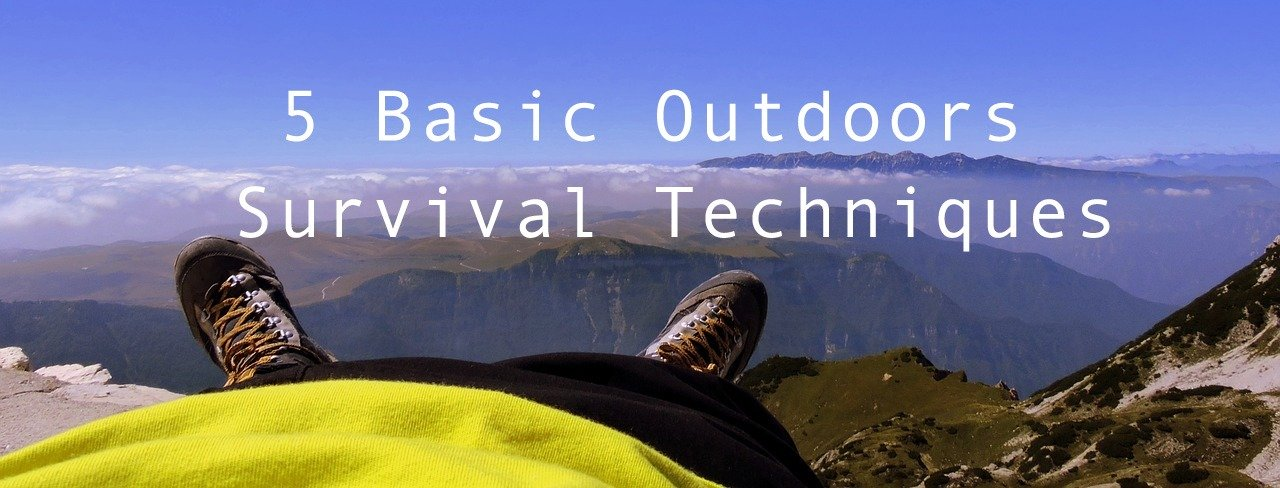 5 Basic Outdoors Survival Techniques