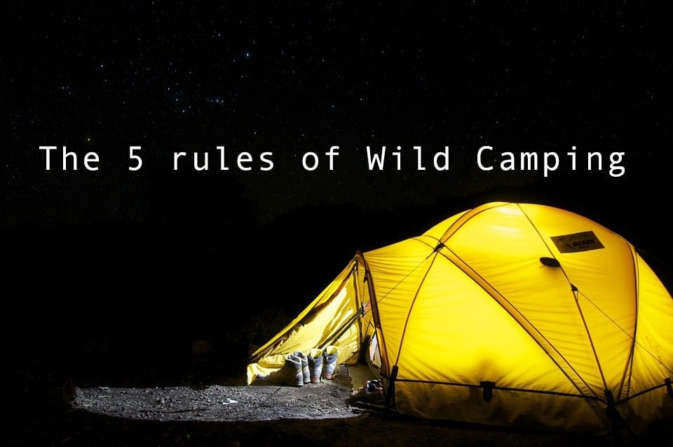 The 5 rules of Wild Camping