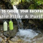 Best backpacking water purifier and filter