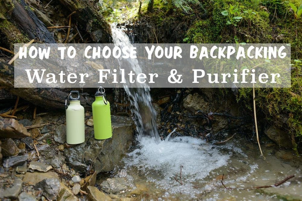 How To Choose A Backpacking Water Filter Amp Purifier System