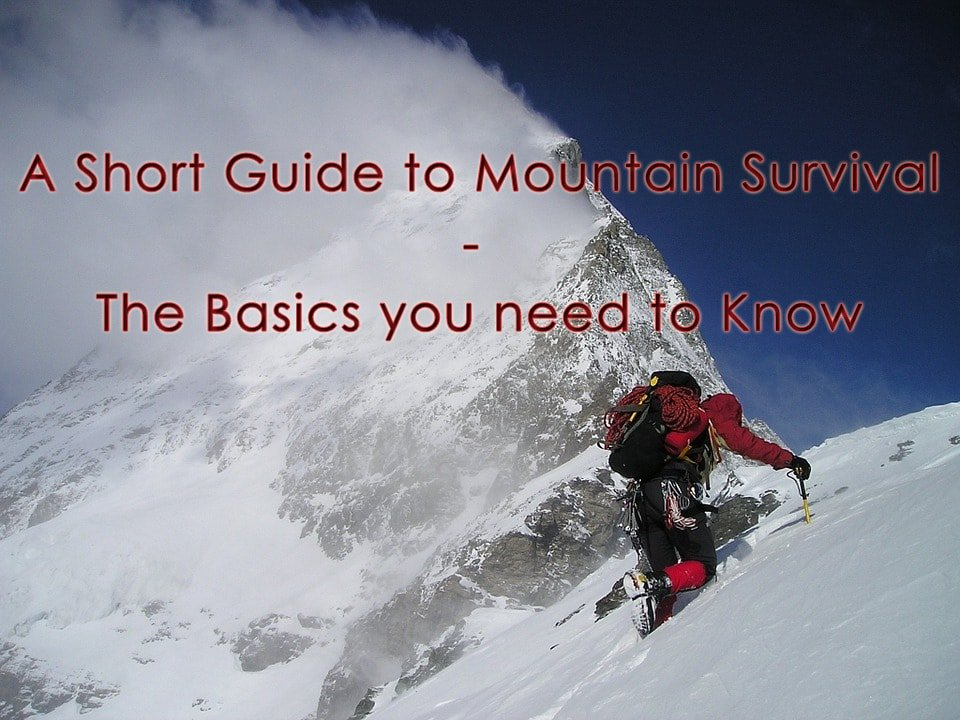 A Short Guide to Mountain Survival - The Basics you need to Know