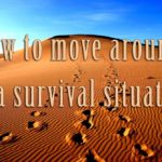 How to move around in a survival situation
