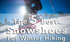The Top 5 Best Snowshoes for Winter Hiking – Essential Buying Guide