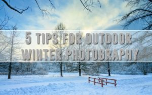 5ctips for outdoor winter photography