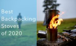 Best Backpacking Stoves of 2020 and How to Pick One for Your Next Hike