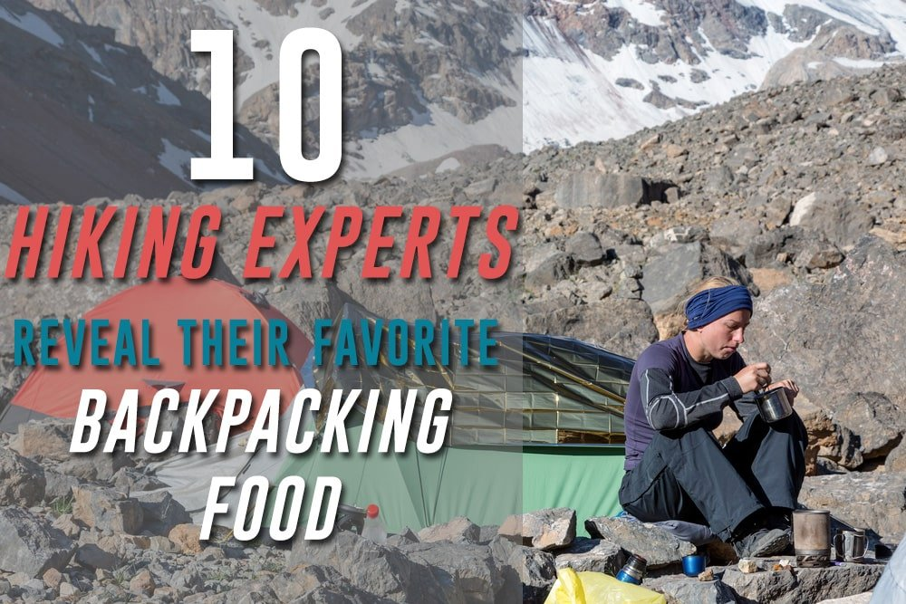 10 Hiking Experts Reveal Their Favorite Backpacking Food