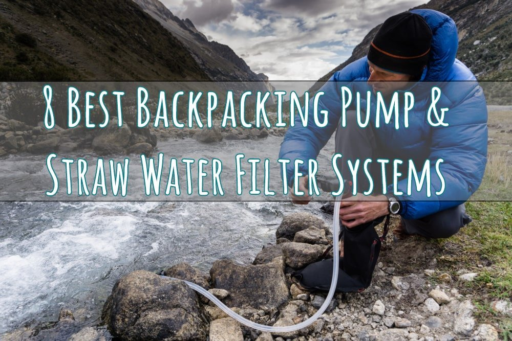 8 Best Backpacking Pump and Straw Water Filter Systems
