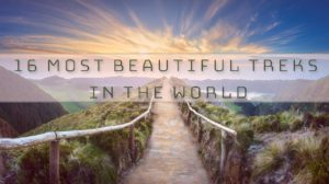 16 most beautiful treks in the world