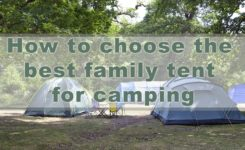 How to choose the best family tent for camping – Ultimate guide