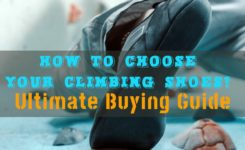 How to choose your climbing shoes? The Ultimate Buying Guide