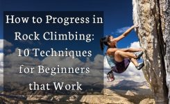 How to Progress in Rock Climbing: 10 Techniques for Beginners That Work