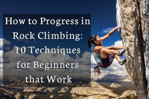 How to Progress in Rock Climbing