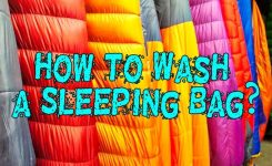 How to Wash a Sleeping Bag? [Caring Tips Essential Guide]