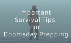 Important Survival Tips For Doomsday Prepping