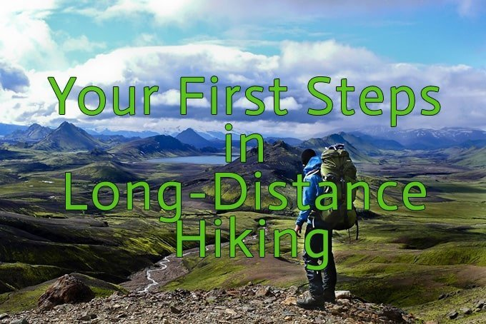 Your First Steps in Long-Distance Hiking