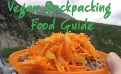 Vegan Backpacking Food Guide – Meals, Recipes, and Desert Ideas